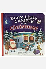 Brave Little Camper Saves Christmas Board Book (Padded Picture Book) Board book