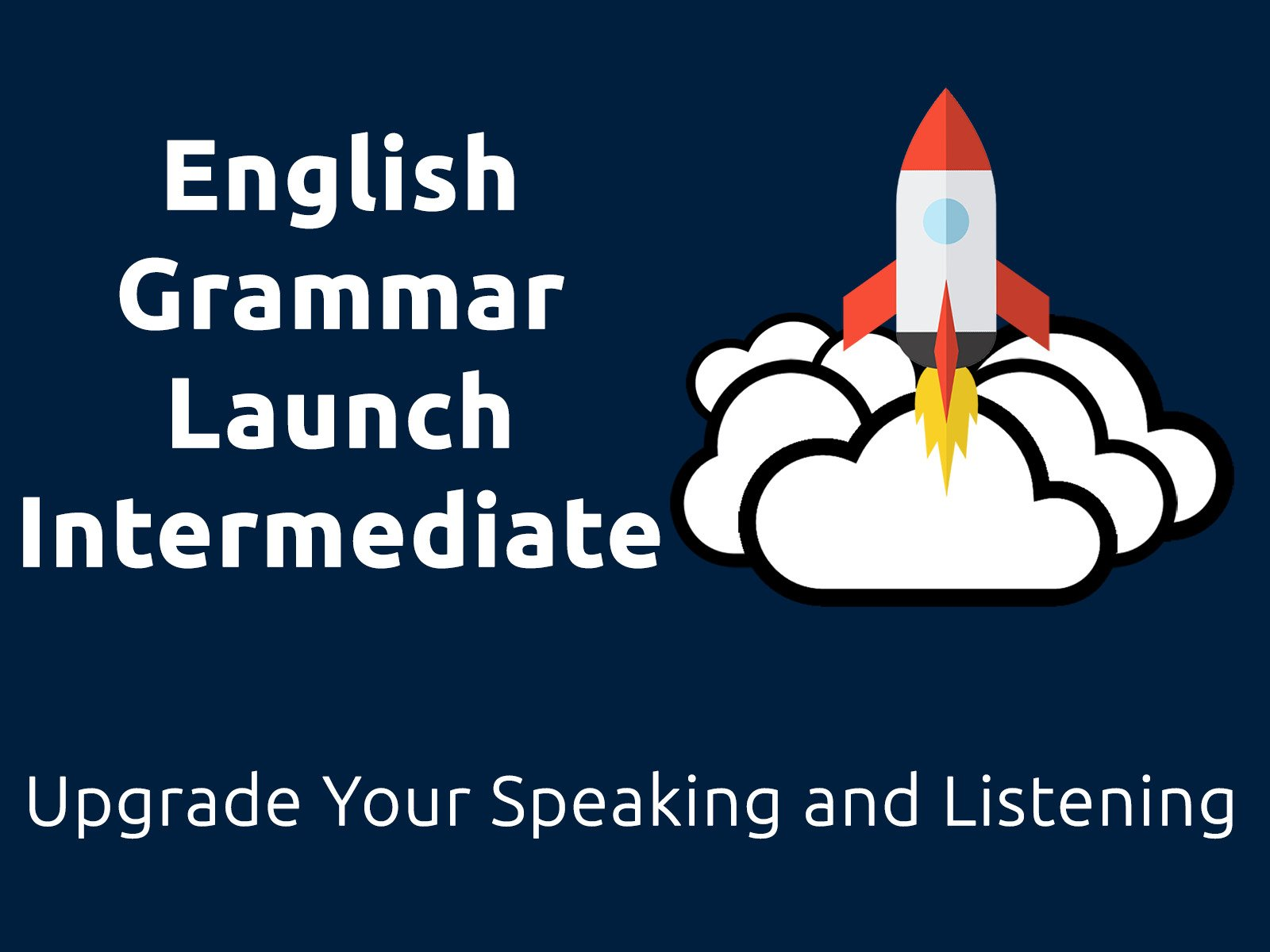 English Grammar Launch Intermediate: Upgrade Your Speaking and Listening on Amazon Prime Video UK