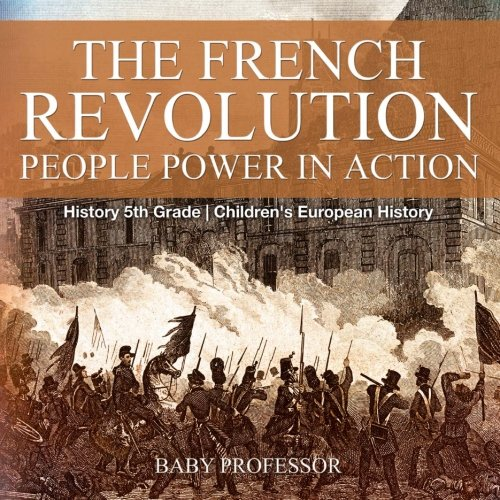 The French Revolution: People Power in Action - History 5th Grade | Children's European History