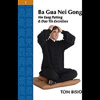 Ba Gua Nei Gong Volume 1: Yin Yang Patting And Dao Yin Exercises (English Edition)