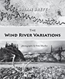 Wind River Variations, Brian Brett, 0889822697