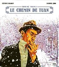 Chinh Tri : volume 1, la chemin de Tuan par Clément Baloup