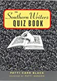 The Southern Writers Quiz Book, Patti Carr Black, 1578061490