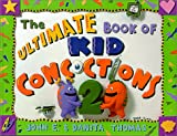 img - for The Ultimate Book of Kid Concoctions 2: More Than 65 New Wacky, Wild & Crazy Concoctions book / textbook / text book