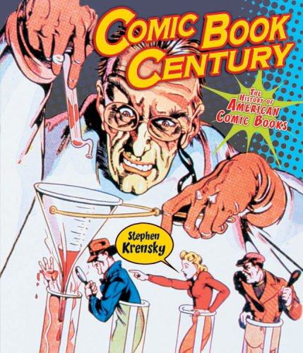 Comic Book Century: The History of American Comic Books (People's History) ebook