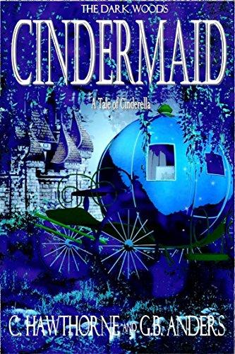 Cindermaid: A Tale of Cinderella (The Dark Woods Series Book 2)