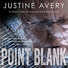 Point Blank: A Short Tale of Macabre Family Faults Audiobook by Justine Avery Narrated by Derek Shetterly