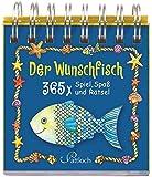 Der Wunschfisch: 365 x Spiel, Spaß & Rätsel