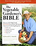 The Vegetable Gardener s Bible 2nd Edition Discover Ed s High Yield W O R D System for All North American Gardening Regions Wide Rows Organic Methods Raised Beds Deep Soil