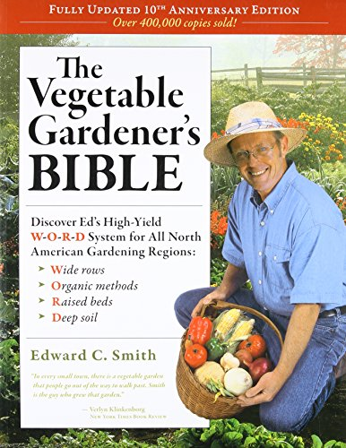 The Vegetable Gardener's Bible, 2nd Edition: Discover Ed's High-Yield W-O-R-D System for All North American Gardening Regions: Wide Rows, Organic Methods, Raised Beds, Deep Soil 61B3fZJIsnL