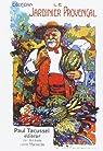 Le Jardinier provençal. Traité de culture pratique pour le midi de la France par Gueidan