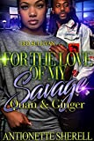 For The Love of My Savage: Quan and Ginger