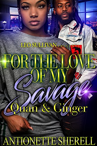 Search : For The Love of My Savage: Quan and Ginger