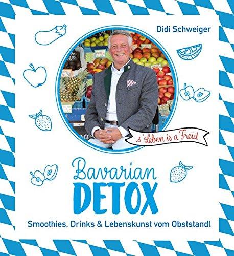 Bavarian Detox: Smoothies, Drinks & Lebenskunst vom Obststandl
