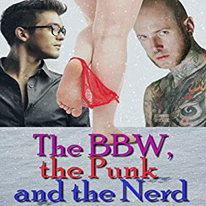 The BBW, the Punk and the Nerd Audiobook