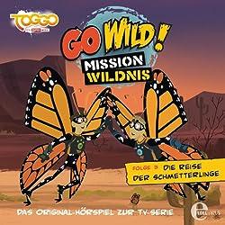 Die Reise der Schmetterlinge (Go Wild - Mission Wildnis 3)