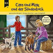 Caro und Max und der Sündenbock: Spannendes Hörspiel - Fetziges Osterlied Hörspiel von Michael Jahnke Gesprochen von: Philipp Scheppmann