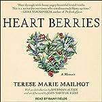 Heart Berries: A Memoir | Terese Marie Mailhot,Sherman Alexie,Joan Naviyuk Kane