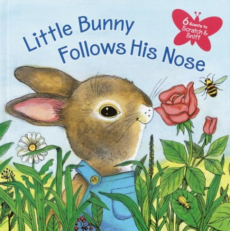 Little Bunny Follows His Nose (Scented Storybook) by Golden Books
