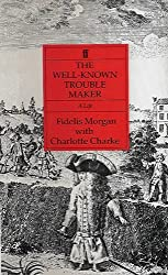 Well Known Trouble Maker: Life of Charlotte Charke