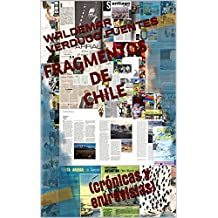 FRAGMENTOS DE CHILE: (crónicas y entrevistas) (Spanish Edition)