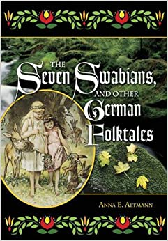 The Seven Swabians, and Other German Folktales (World Folklore Series)