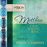 Bargain Audio Book - Matthew  Our Loving King  The Passion Tra