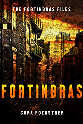 Fortinbras: A Novella (The Fortinbras Files) by [Foerstner, Cora]