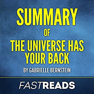 Summary of The Universe Has Your Back: by Gabrielle Bernstein Audiobook