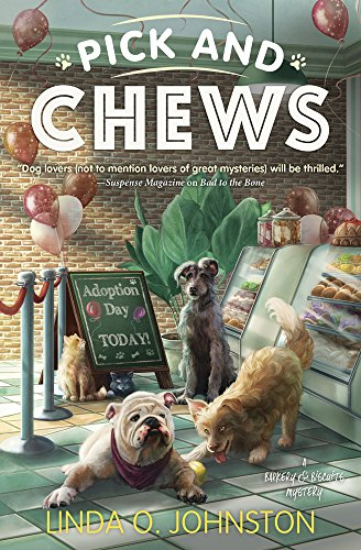 Pick and Chews (A Barkery & Biscuits Mystery)