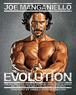 Evolution: The Cutting Edge Guide to Breaking Down Mental Walls and Building the Body You've Always Wanted by [Manganiello, Joe]