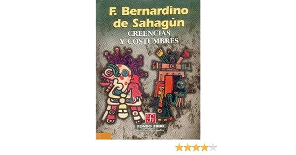 Creencias y Costumbres Seccion de Obras de Ciencia y Tecnologia: Amazon.es: Gamow, George, Sahagun, Fray Bernardino de: Libros en idiomas extranjeros