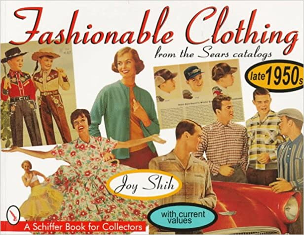 1950s Fashion Books | 50s Fashion History Research Fashionable Clothing from the Sears Catalogs: Late 1950s (Schiffer Book for Collectors)  AT vintagedancer.com