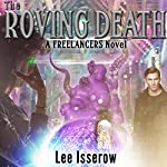 The Roving Death: The Freelancers, Book 2 | Lee Isserow