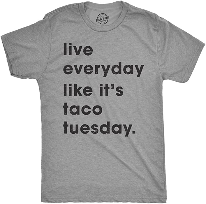 bd2494053 Mens Live Everyday Like It's Taco Tuesday Tshirt Funny Cinco De Mayo Tee  for Guys -
