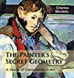 The Painter's Secret Geometry, Charles Bouleau, 1626549273