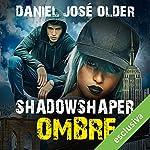 Shadowshaper. Ombre (Shadowshaper 1) | Daniel José Older