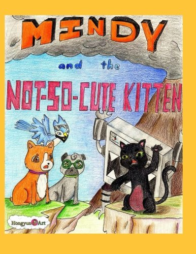 Mindy and the Not So Cute Kitten (New Saga Book 2.1) (Volume 2)