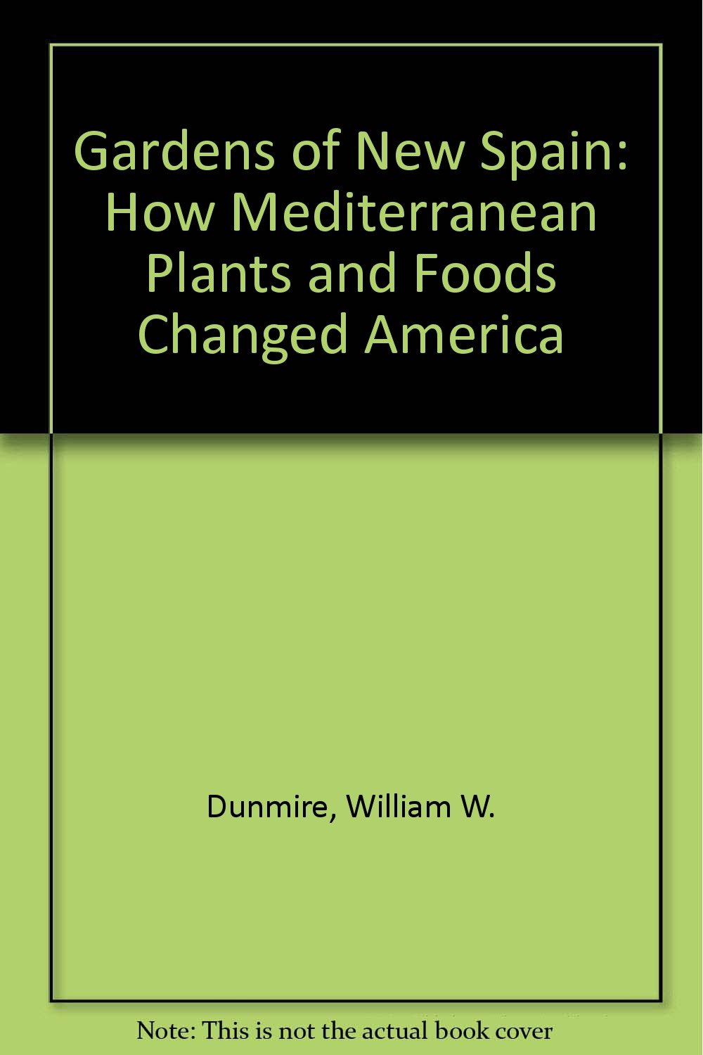 Download Gardens of New Spain: How Mediterranean Plants and Foods Changed America PDF