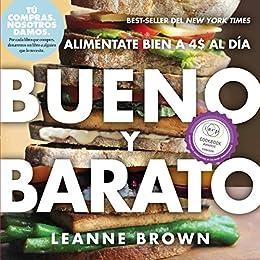 Bueno y Barato: Alimentate Bien a $4 al Dia (Spanish Edition) by [