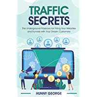 Traffic Secrets: The Underground Playbook for Filling your Website's and Funnels with your Dream Customers