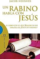 Un Rabino Habla Con Jesús: El Libro Con El Que