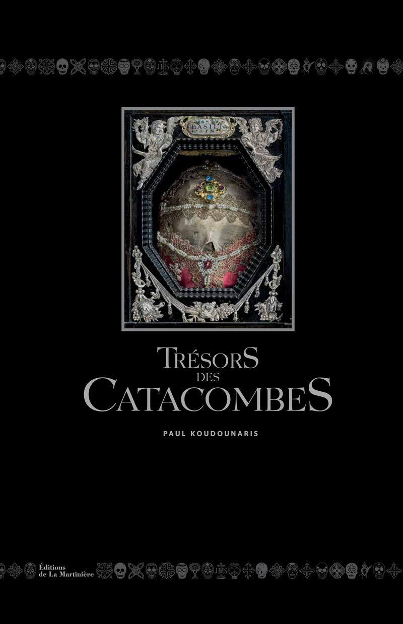 Trésors des catacombes por Paul Koudounaris