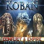Koban: Conflict and Empire: Koban, Volume 6 | Stephen W Bennett