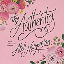 The Authentics Audiobook by Abdi Nazemian Narrated by Kyla Garcia
