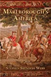 Marlborough's America, Webb, Stephen Saunders, 030017859X