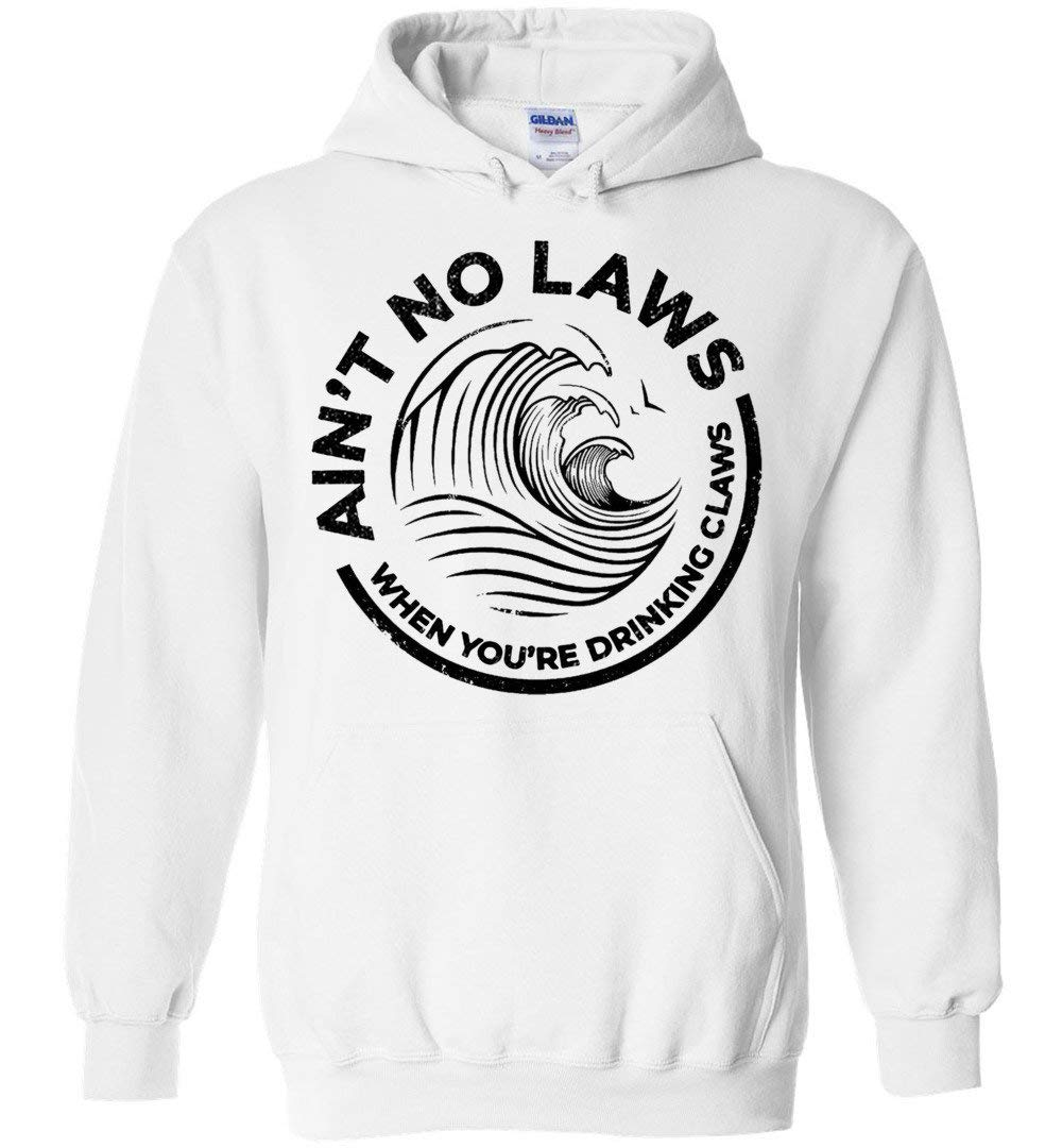 Vintage Ain T No Laws When You Re Drinking Claws Shirts