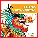 El Año Nuevo Chino / Chinese New Year (Spanish Edition) (Las Fiestas (Holidays))