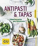 Antipasti & Tapas: Häppchenweise ans Mittelmeer (GU KüchenRatgeber)