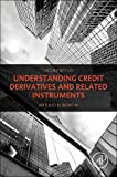 Understanding Credit Derivatives and Related Instruments, Second Edition